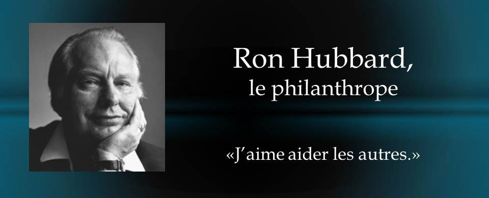 Ron Hubbard, le philanthrope